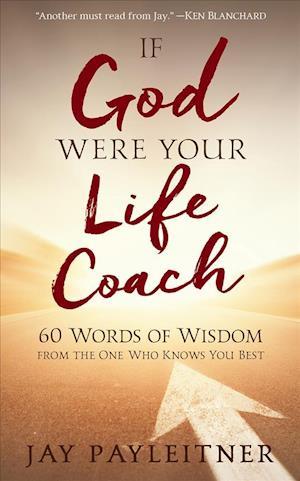 Bog, paperback If God Were Your Life Coach af Jay Peyleitner