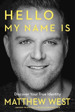 Bog, paperback Hello, My Name Is af Matthew West