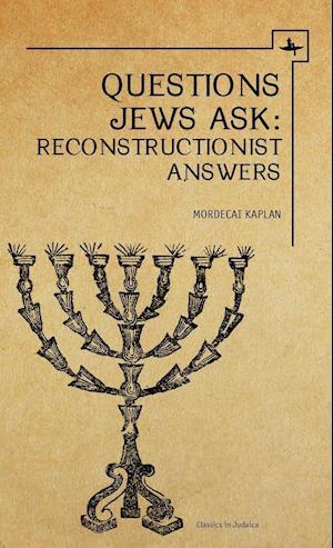 Questions Jews Ask af Mordecai M. Kaplan