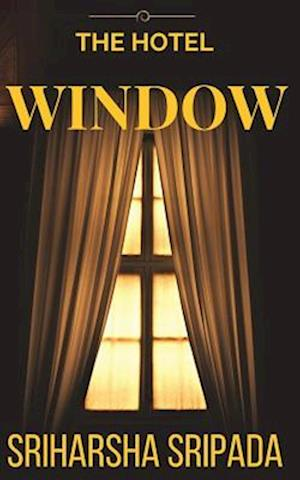 Bog, paperback The Hotel Window af Sriharsha Sripada