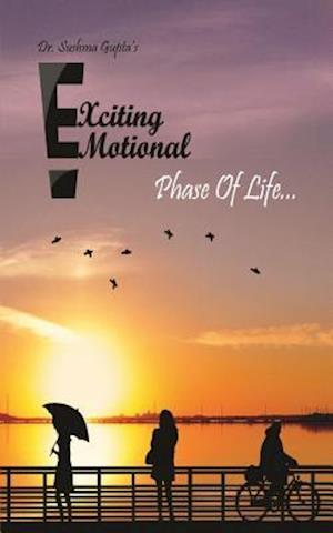 Bog, paperback Exciting, Emotional Phase of Life af Dr Sushma Gupta
