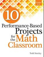 10 Performance-Based Projects for the Math Classroom (10 Performance based Projects)