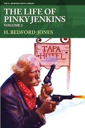 Bog, paperback The Life of Pinky Jenkins, Volume 1 af H. Bedford-Jones