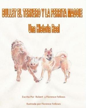 Bullet el Ternero y La Perrita Maggie af Robert Fellows