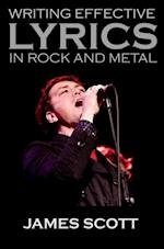 Writing Effective Lyrics in Rock and Metal af James Scott