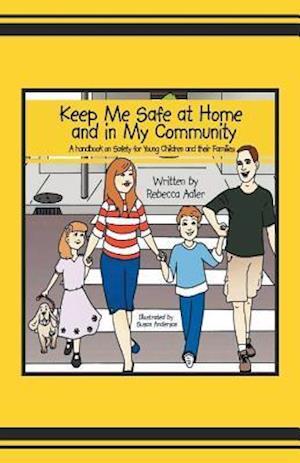 Keep Me Safe at Home and in My Community af Rebecca Adler