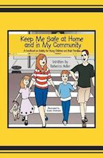 Keep Me Safe at Home and in My Community af Rebecca Adler