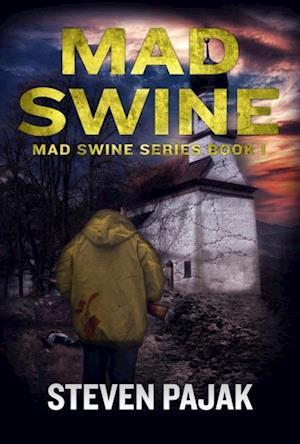 Mad Swine (Mad Swine Book 1) af Steven Pajak