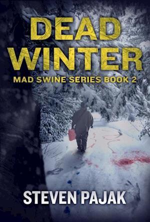 Dead Winter ( Mad Swine Book 2) af Steven Pajak