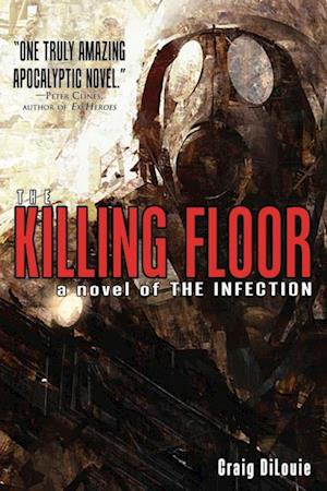 Infection: The Killing Floor (Book 2) af Craig Dilouie