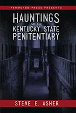 Hauntings of the Kentucky State Penitentiary (Permuted Press Presents)