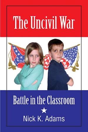Uncivil War af Nick Adams