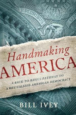 Handmaking America af Bill Ivey