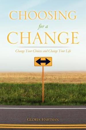 Choosing for a Change af Gloria Hartman
