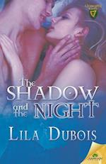 The Shadow and the Night af Lila Dubois