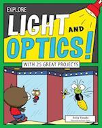 Explore Light and Optics! (EXPLORE YOUR WORLD)