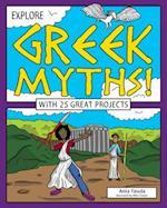 Explore Greek Myths! (EXPLORE YOUR WORLD)