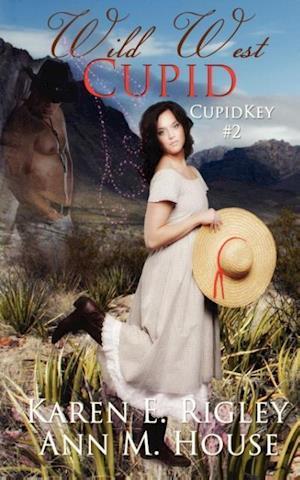 Wild West Cupid af Ann M. House, Karen E. Rigley