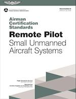 Remote Pilot - Small Unmanned Aircraft Systems (Practical Test Standards)