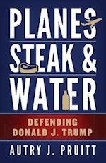 Planes, Steak & Water
