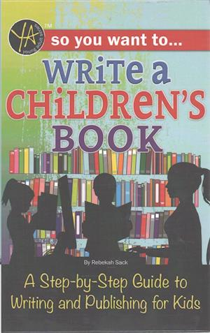 So You Want to Write a Children's Book af Rebekah Sack