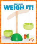 Weigh It! (Math It)