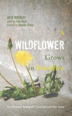 A Wildflower Grows in Brooklyn af Julie Woodley