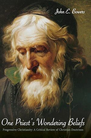 Bog, hardback One Priest's Wondering Beliefs af John E Bowers