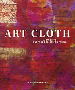 Art Cloth af Jane Dunnewold