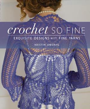 Crochet So Fine af Kristin Omdahl
