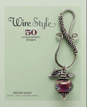 Wire Style af Denise Peck