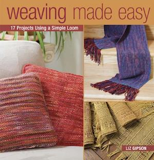 Weaving Made Easy af Liz Gipson