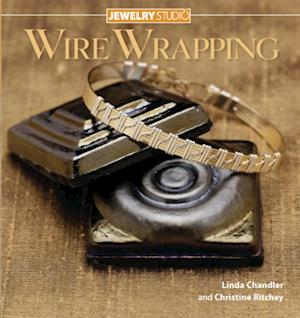 Jewelry Studio: Wire Wrapping af Christine Ritchey, Linda Chandler