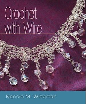 Crochet with Wire af Nancie M. Wiseman