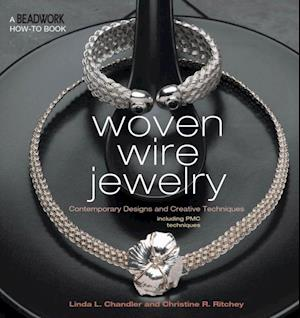 Woven Wire Jewelry af Christine Ritchey, Linda Chandler