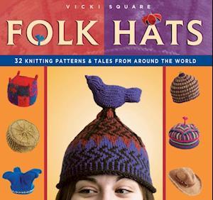 Folk Hats af Vicki Square