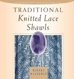 Traditional Knitted Lace Shawls af Martha Waterman, Martha Waterman Nichols