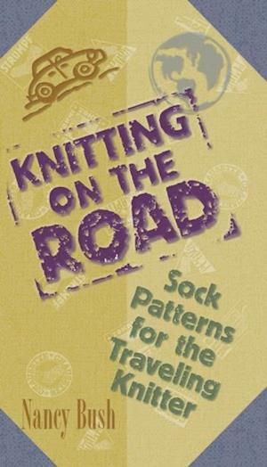 Knitting on the Road af Nancy Bush