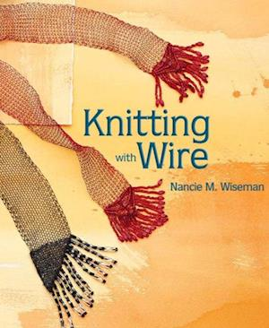 Knitting with Wire af Nancie M. Wiseman