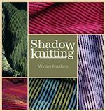 Shadow Knitting af Vivian Hoxbro