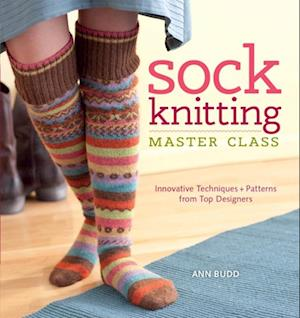 Sock Knitting Master Class af Ann Budd