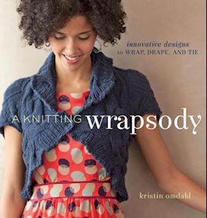 Knitting Wrapsody af Kristin Omdahl