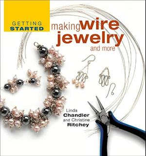 Getting Started Making Wire Jewelry and More af Linda Chandler
