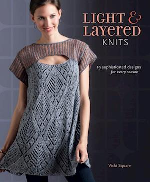 Light and Layered Knits af Vicki Square
