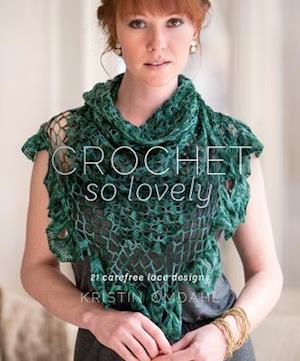 Crochet So Lovely af Kristin Omdahl