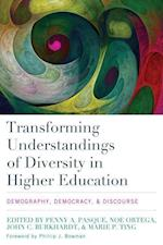 Transforming Understandings of Diversity in Higher Education (Engaged Research and Practice for Social Justice in Educatio)