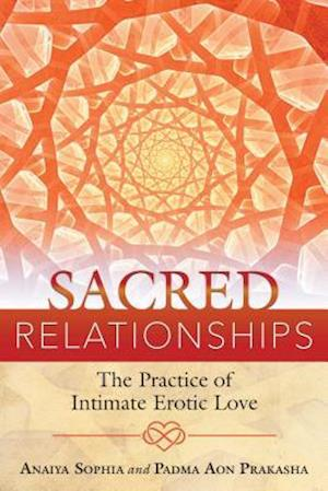 Bog, paperback Sacred Relationships af Anaiya Sophia