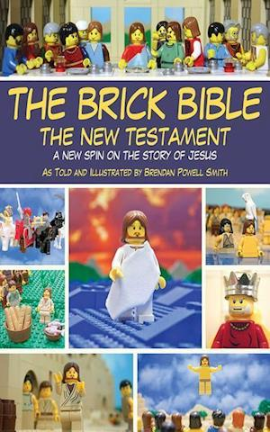 The Brick Bible: the New Testament af Brendan Powell Smith
