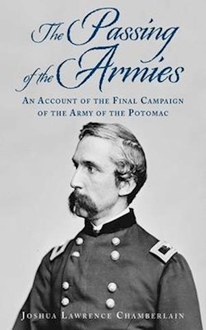 The Passing of the Armies af Joshua Lawrence Chamberlain