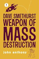 Dave Smethurst - Weapon of Mass Destruction af John Anthony